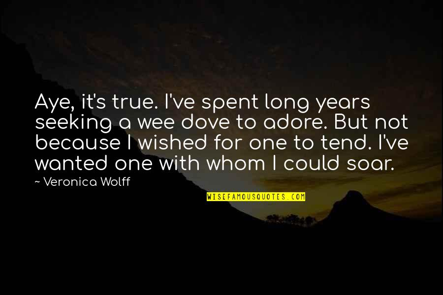 The Best Thing About Photos Quotes By Veronica Wolff: Aye, it's true. I've spent long years seeking