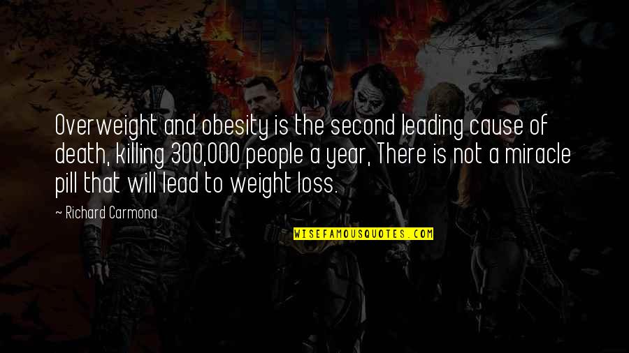The Best Weight Loss Quotes By Richard Carmona: Overweight and obesity is the second leading cause