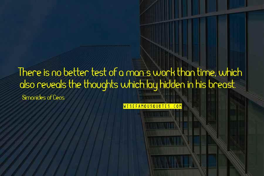 The Better Man Quotes By Simonides Of Ceos: There is no better test of a man's