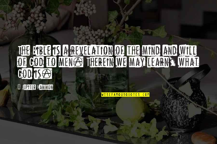 The Bible Revelation Quotes By Jupiter Hammon: The Bible is a revelation of the mind