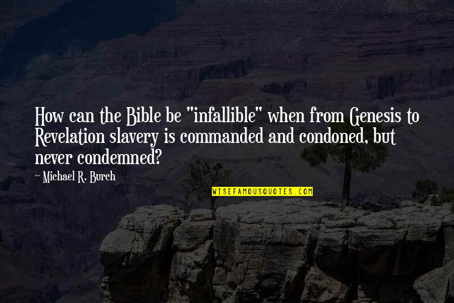 """The Bible Revelation Quotes By Michael R. Burch: How can the Bible be """"infallible"""" when from"""