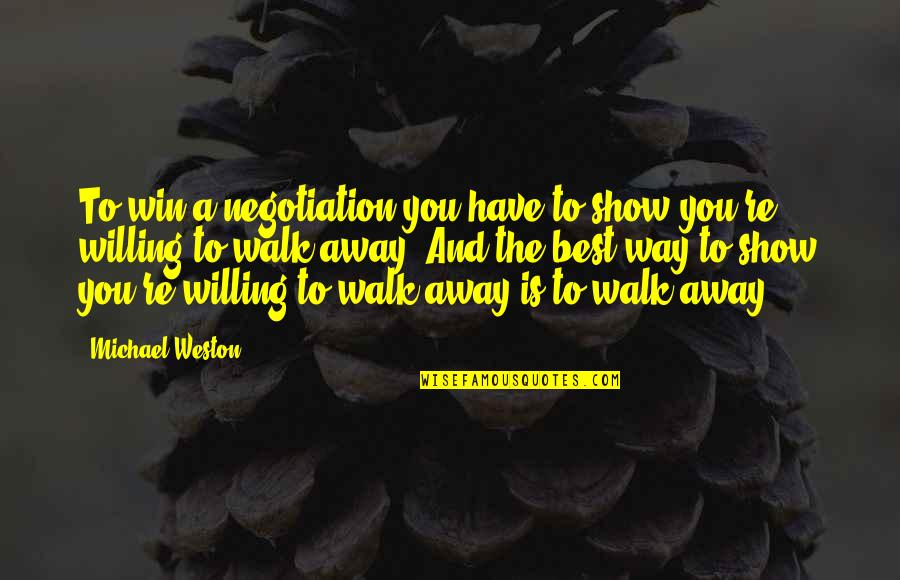 The Black Queen Criminal Minds Quotes By Michael Weston: To win a negotiation you have to show