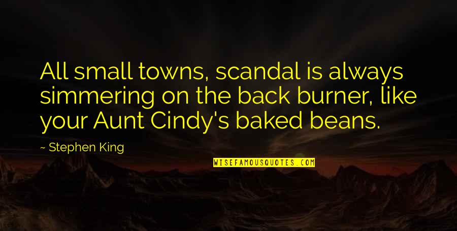 The Blacker The Berry Quotes By Stephen King: All small towns, scandal is always simmering on