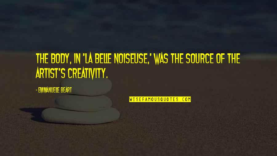 The Body Artist Quotes By Emmanuelle Beart: The body, in 'La Belle Noiseuse,' was the