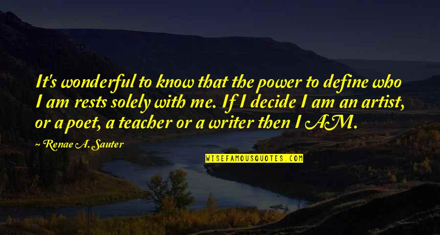 The Body Artist Quotes By Renae A. Sauter: It's wonderful to know that the power to