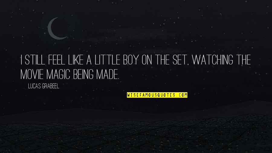 The Boy I Like Quotes By Lucas Grabeel: I still feel like a little boy on