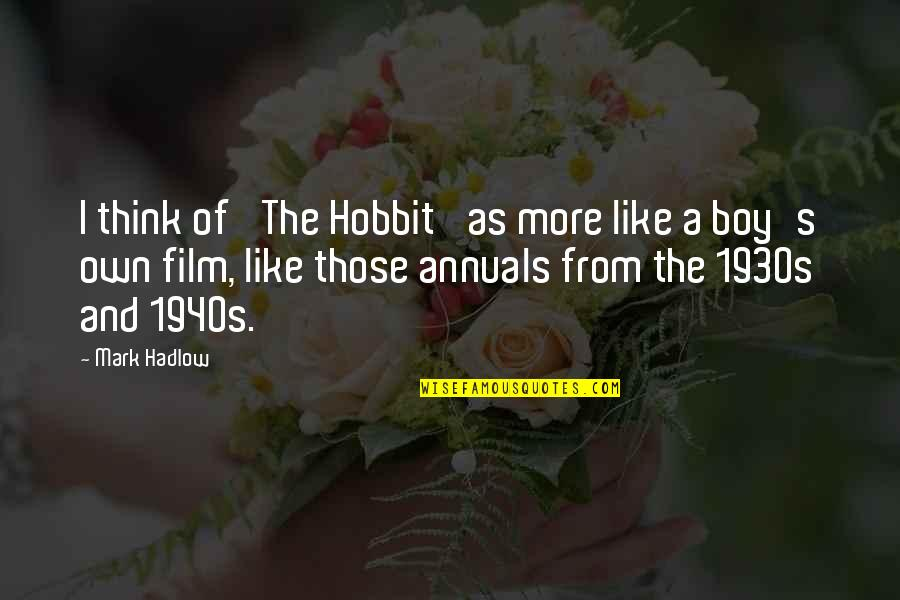 The Boy I Like Quotes By Mark Hadlow: I think of 'The Hobbit' as more like