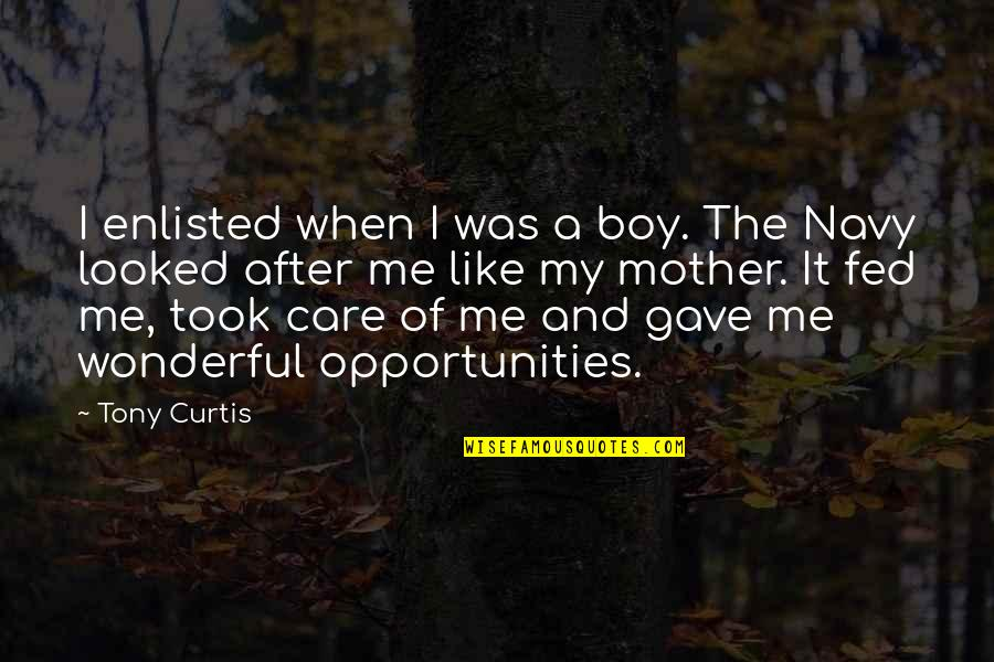 The Boy I Like Quotes By Tony Curtis: I enlisted when I was a boy. The