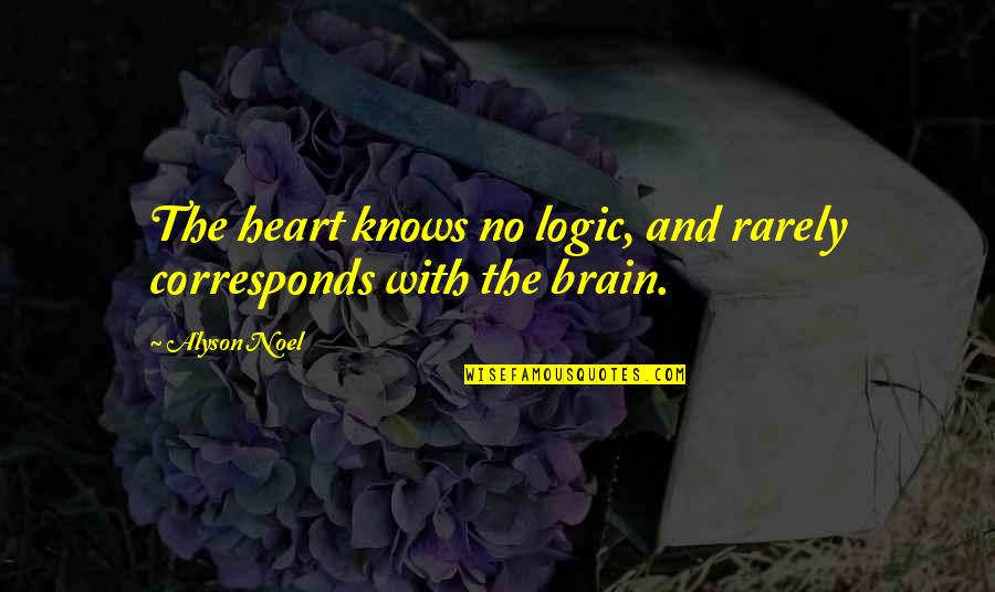 The Brain And Heart Quotes By Alyson Noel: The heart knows no logic, and rarely corresponds