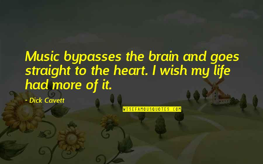 The Brain And Heart Quotes By Dick Cavett: Music bypasses the brain and goes straight to