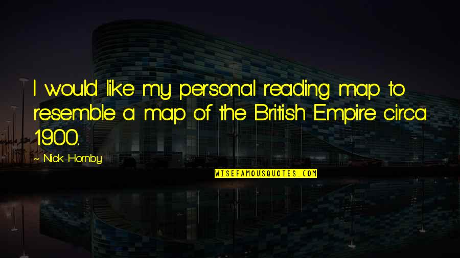 The British Empire Quotes By Nick Hornby: I would like my personal reading map to