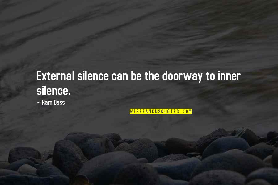The Busyness Of Life Quotes By Ram Dass: External silence can be the doorway to inner
