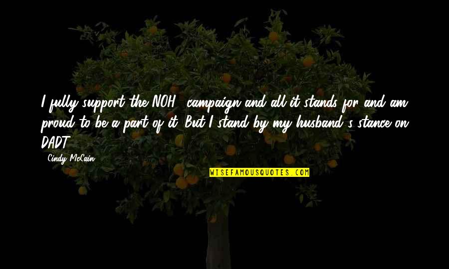 The Campaign Quotes By Cindy McCain: I fully support the NOH8 campaign and all