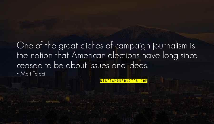 The Campaign Quotes By Matt Taibbi: One of the great cliches of campaign journalism
