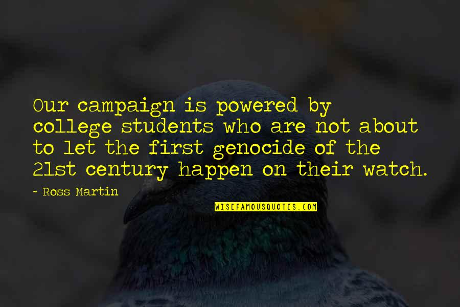 The Campaign Quotes By Ross Martin: Our campaign is powered by college students who