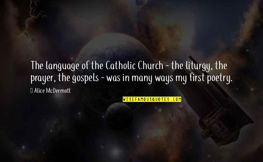 The Catholic Church Quotes By Alice McDermott: The language of the Catholic Church - the
