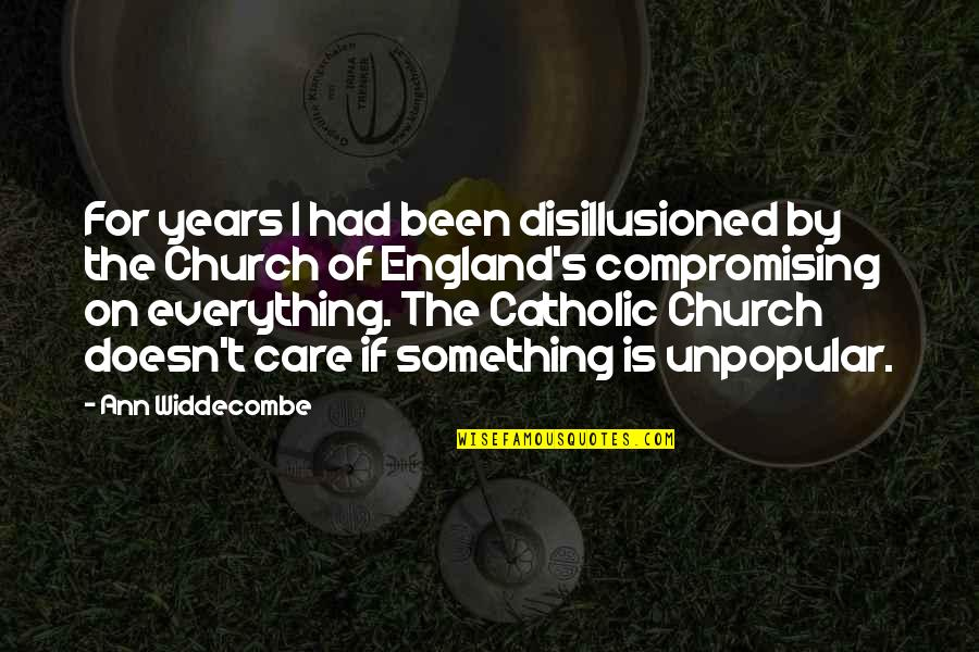 The Catholic Church Quotes By Ann Widdecombe: For years I had been disillusioned by the