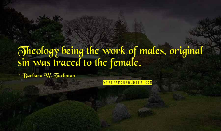 The Catholic Church Quotes By Barbara W. Tuchman: Theology being the work of males, original sin