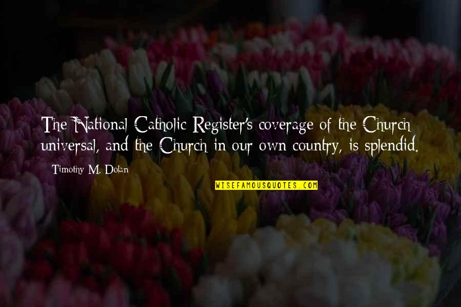 The Catholic Church Quotes By Timothy M. Dolan: The National Catholic Register's coverage of the Church