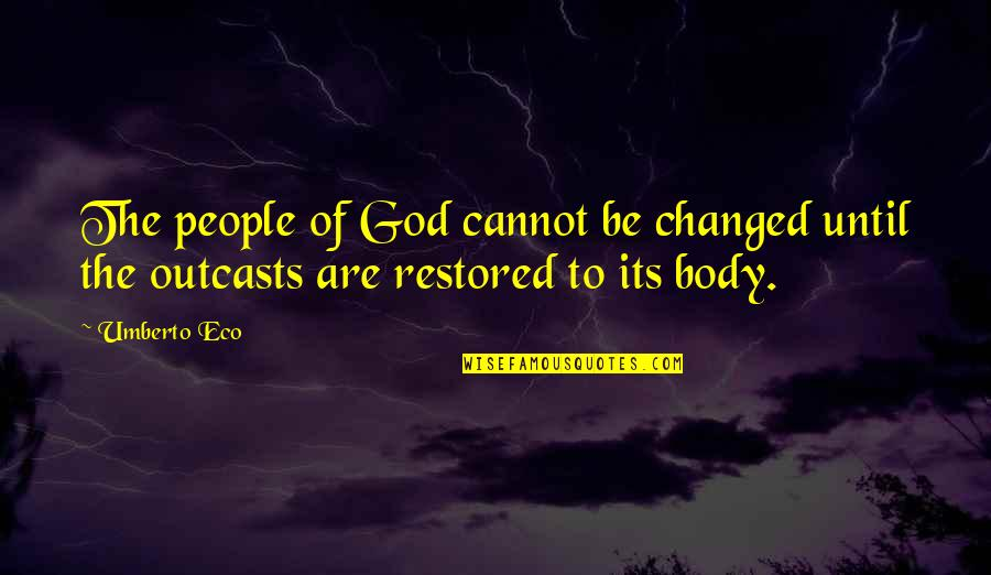 The Catholic Church Quotes By Umberto Eco: The people of God cannot be changed until