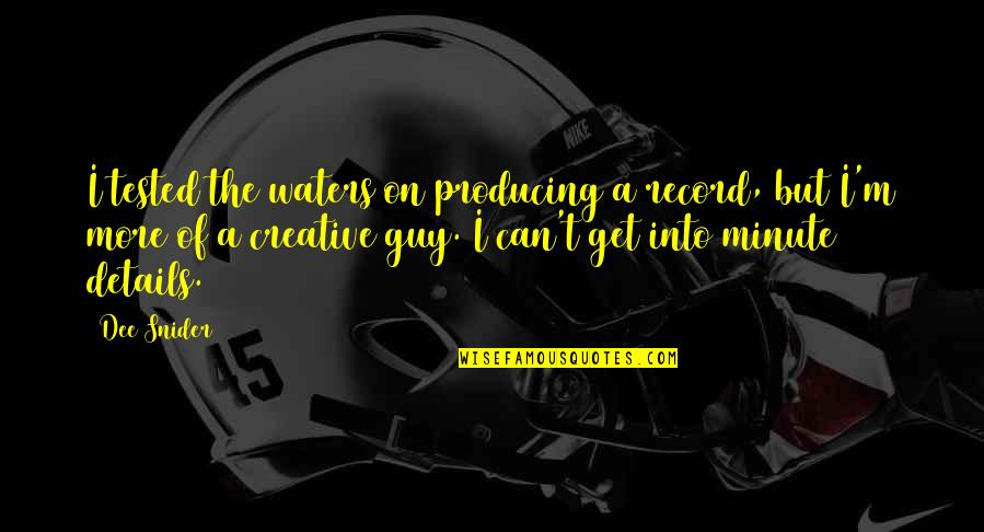 The Chicago Bears Quotes By Dee Snider: I tested the waters on producing a record,