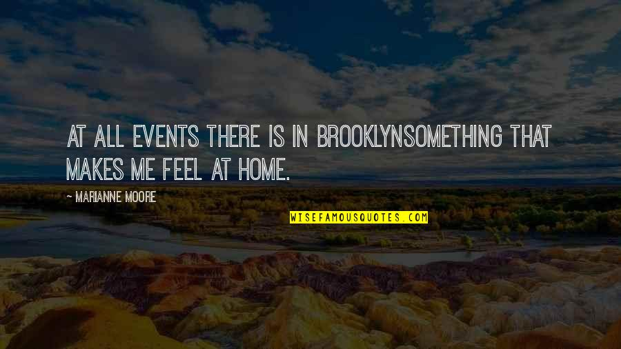 The Chicago Bears Quotes By Marianne Moore: At all events there is in Brooklynsomething that