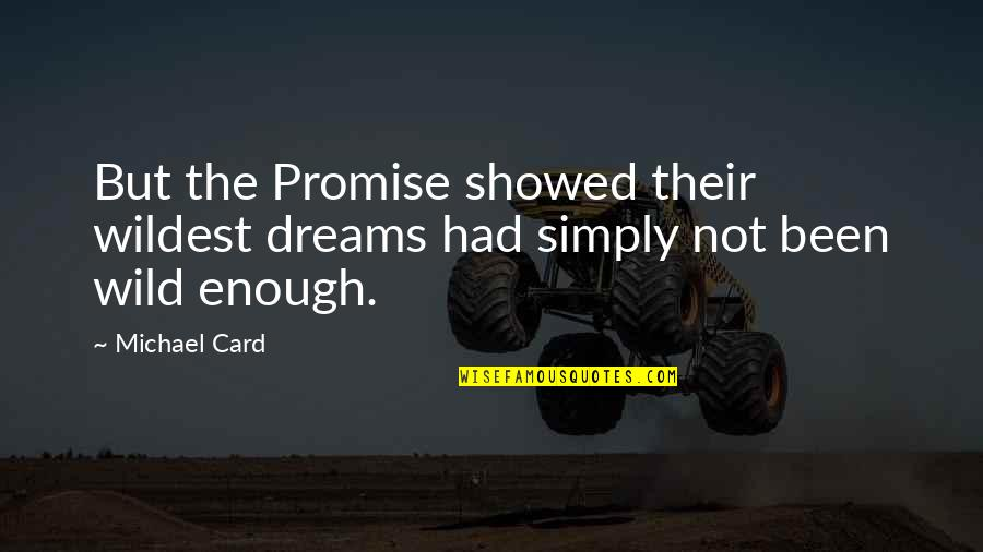 The Christmas Card Quotes By Michael Card: But the Promise showed their wildest dreams had