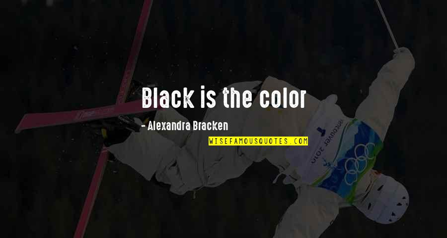 The Color Black Quotes By Alexandra Bracken: Black is the color