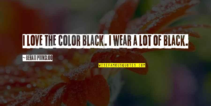 The Color Black Quotes By Behati Prinsloo: I love the color black. I wear a