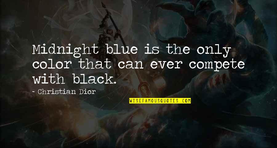 The Color Black Quotes By Christian Dior: Midnight blue is the only color that can