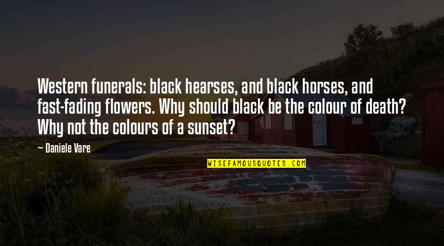 The Color Black Quotes By Daniele Vare: Western funerals: black hearses, and black horses, and