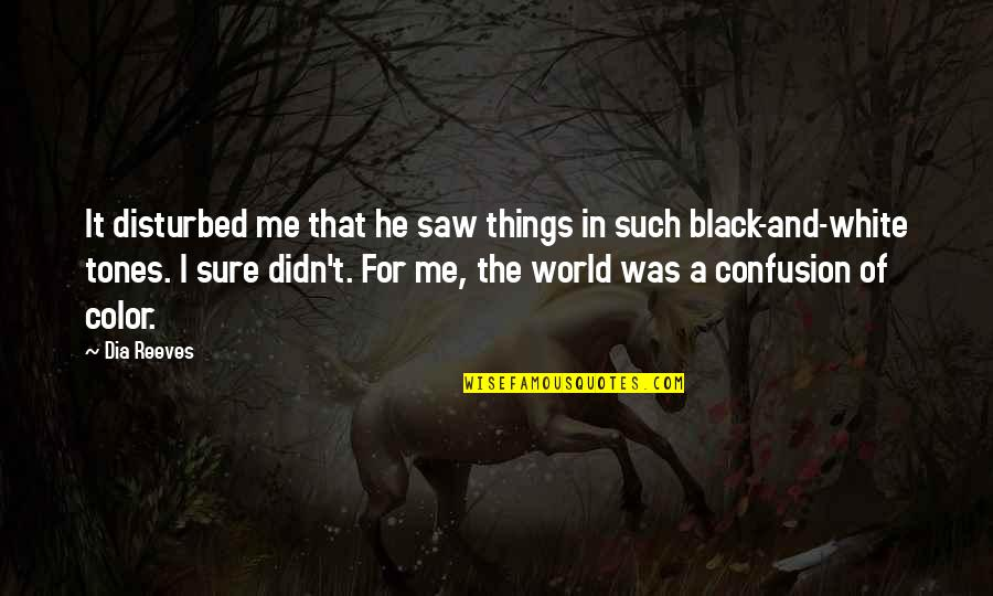 The Color Black Quotes By Dia Reeves: It disturbed me that he saw things in