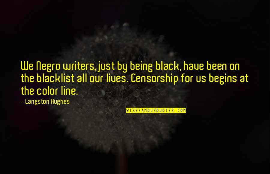 The Color Black Quotes By Langston Hughes: We Negro writers, just by being black, have