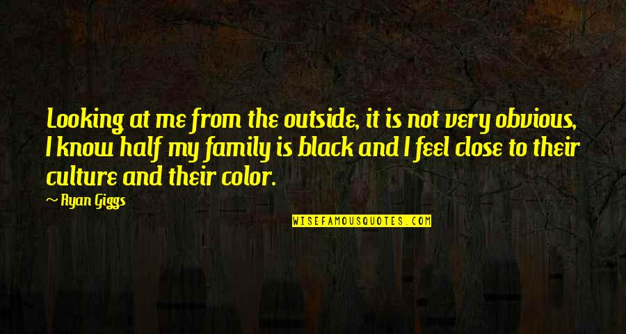 The Color Black Quotes By Ryan Giggs: Looking at me from the outside, it is