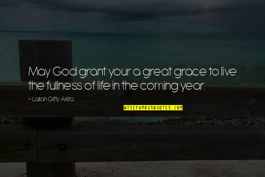 The Coming Christmas Quotes By Lailah Gifty Akita: May God grant your a great grace to