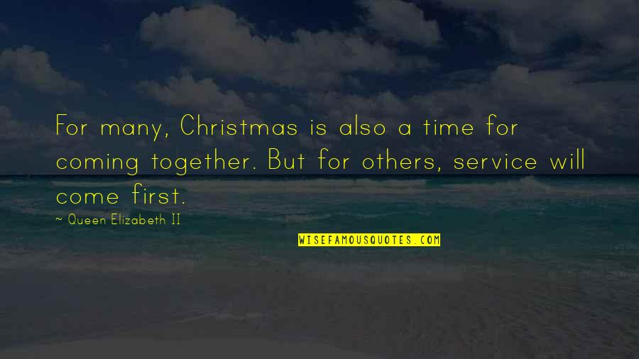 The Coming Christmas Quotes By Queen Elizabeth II: For many, Christmas is also a time for