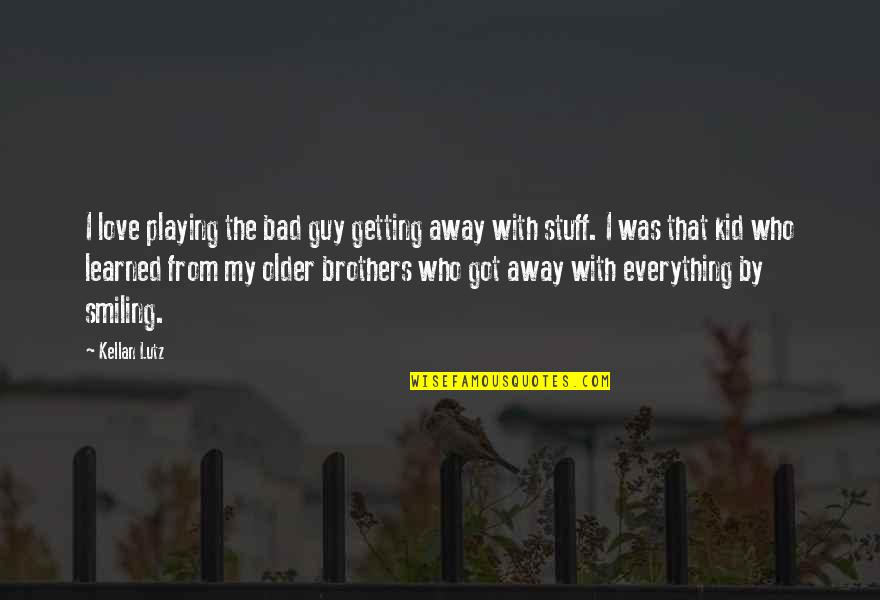 The Coming Of Winter Quotes By Kellan Lutz: I love playing the bad guy getting away