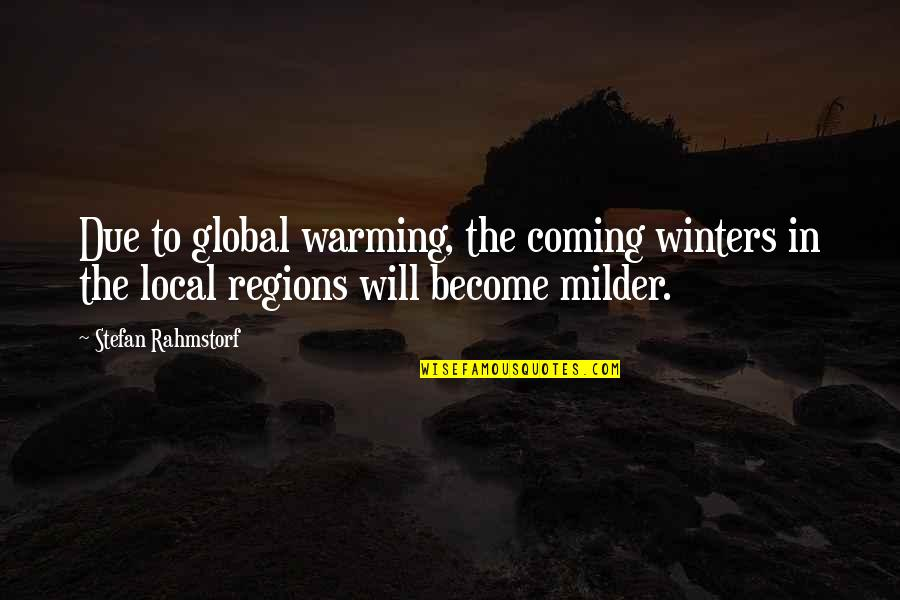 The Coming Of Winter Quotes By Stefan Rahmstorf: Due to global warming, the coming winters in