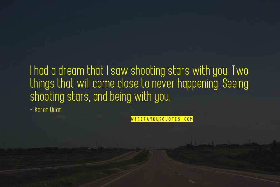 The Crucible Selfish Quotes By Karen Quan: I had a dream that I saw shooting