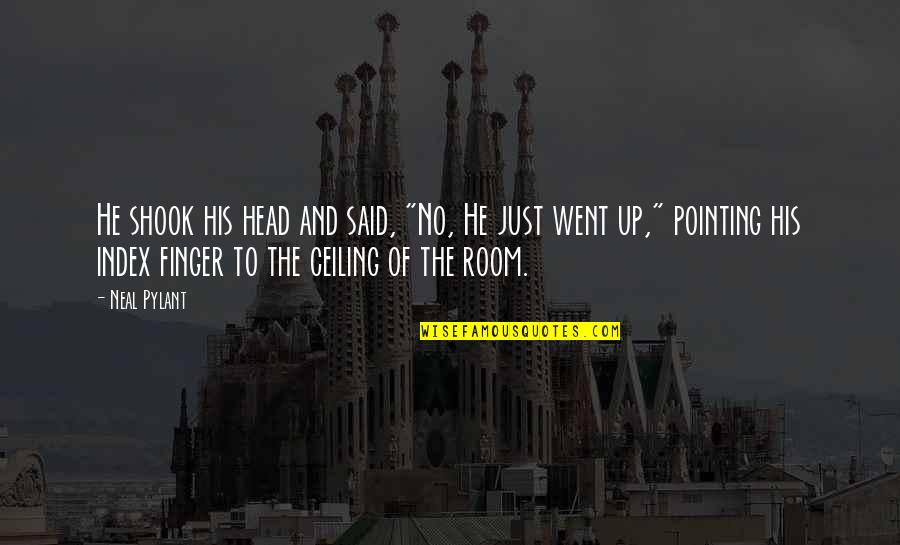 """The Dark Tower Series Quotes By Neal Pylant: He shook his head and said, """"No, He"""