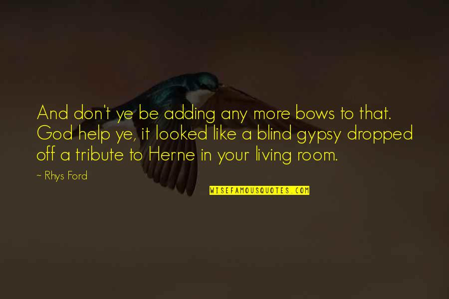 The Dark Tower Series Quotes By Rhys Ford: And don't ye be adding any more bows