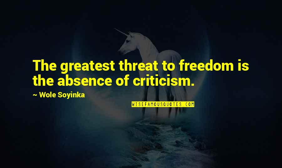 The Dark Tower Series Quotes By Wole Soyinka: The greatest threat to freedom is the absence