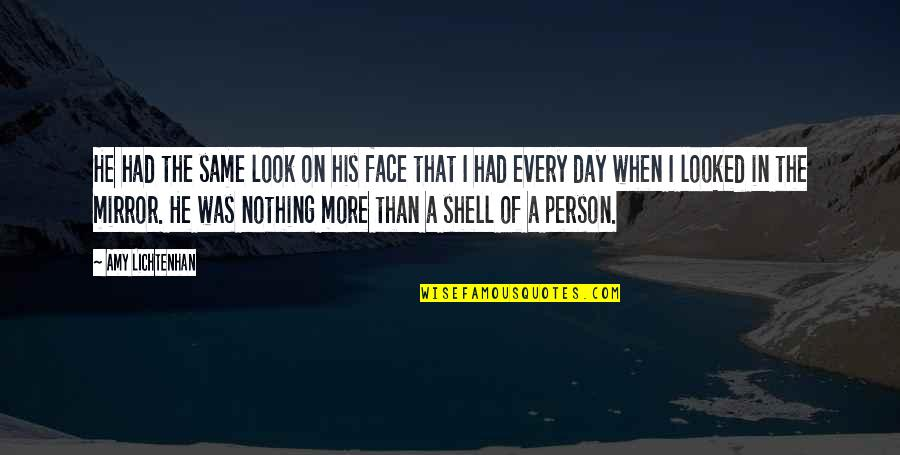 The Day Quotes By Amy Lichtenhan: He had the same look on his face