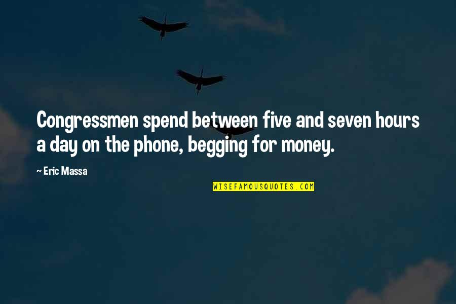 The Day Quotes By Eric Massa: Congressmen spend between five and seven hours a