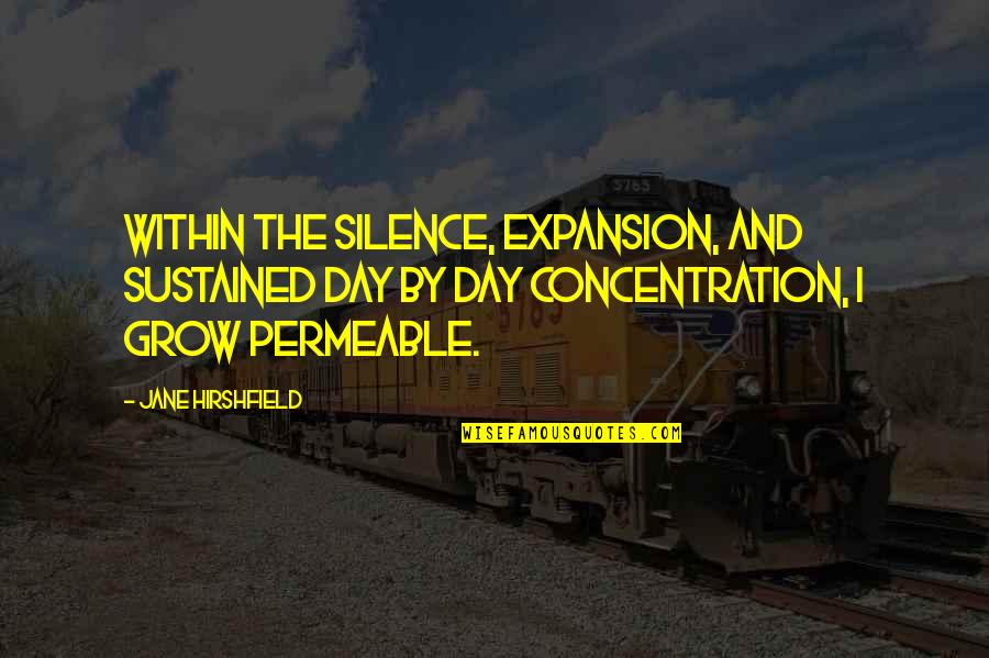 The Day Quotes By Jane Hirshfield: Within the silence, expansion, and sustained day by