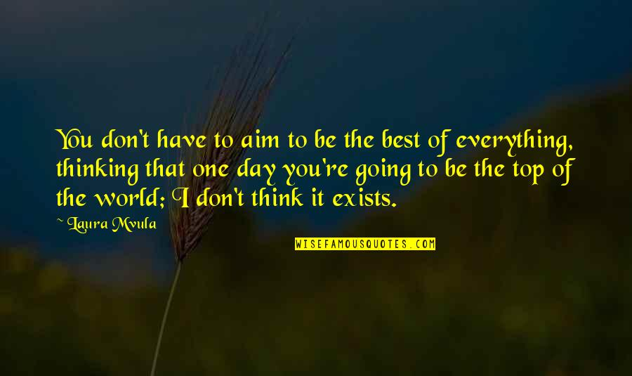 The Day Quotes By Laura Mvula: You don't have to aim to be the
