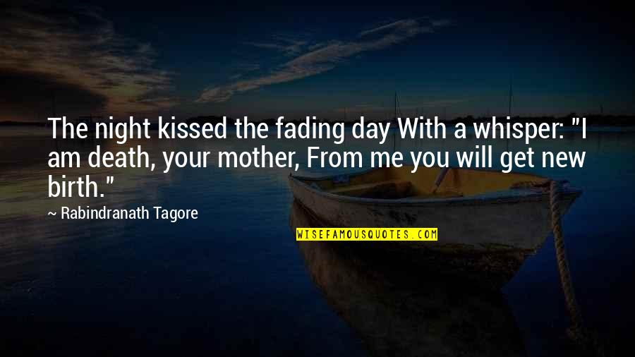 The Day Quotes By Rabindranath Tagore: The night kissed the fading day With a