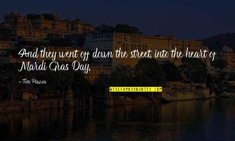 The Day Quotes By Tom Piazza: And they went off down the street, into