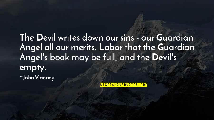 The Devil And Angel Quotes By John Vianney: The Devil writes down our sins - our