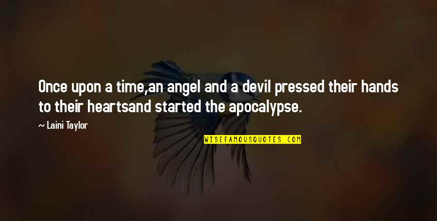 The Devil And Angel Quotes By Laini Taylor: Once upon a time,an angel and a devil